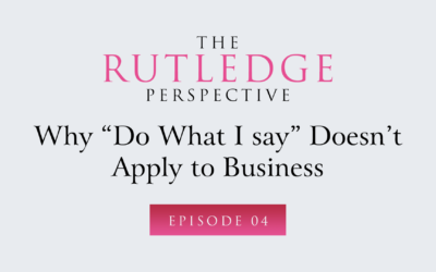 "Why ""Do What I Say"" Doesn't Apply to Business"