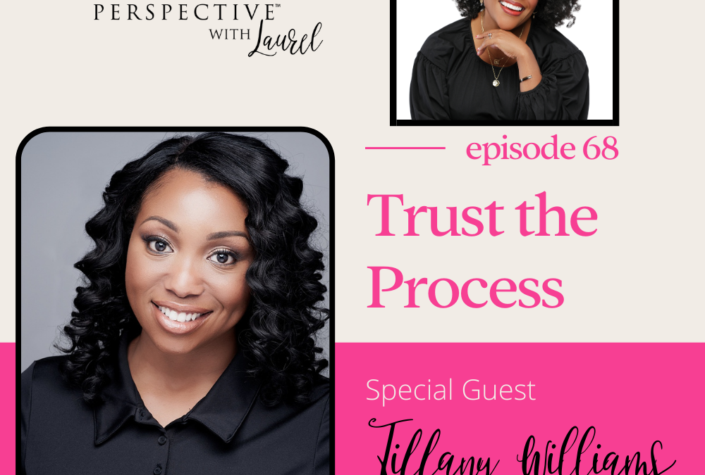 Trust the Process – An Interview with CEO Tiffany Williams