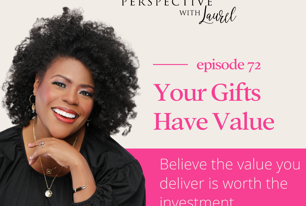 Your Gifts Have Value