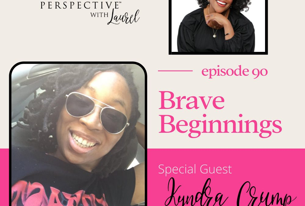 Brave Beginnings with guest Kyndra Crump